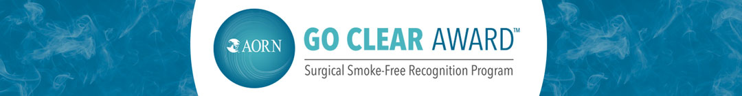 AORN Go Clear Award - Surgical Smoke-Free Recognition Program