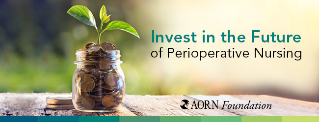 Invest in the Future of Perioperative Nursing