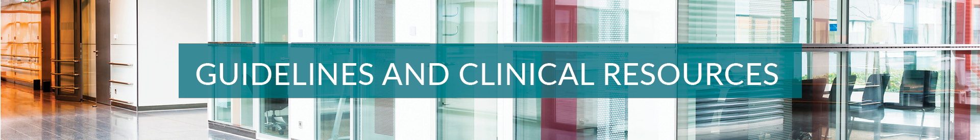 Guidelines and Clinical Resources